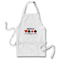"Bridge Is A Competitive Game (Card Suits) Aprons #bridgeisacompetitivegame #fourcardsuits #bridgegame #duplicatebridge #competitivegame #bridgeplayer #bridgedirector #bridgepartner #bridgesaying #acbl #wordsandunwords  Apron featuring the four card suits along with the often heard bridge saying: ""Bridge Is A Competitive Game""."