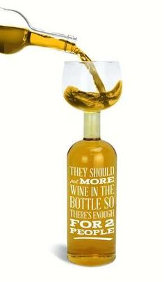 """Big Mouth Wine Bottle Glass - holds one 750 ml bottle of wine. Printed with """"They should put more wine in the bottle so there's enough for 2 people"""""""