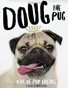 Doug the Pug: The King of Pop Culture New Hardcover by Leslie Mosier
