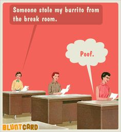 Oh my!  I wish this would happen at work so we would know who keeps stealing our food!