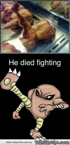 this chicken deserves respect... he died fighting