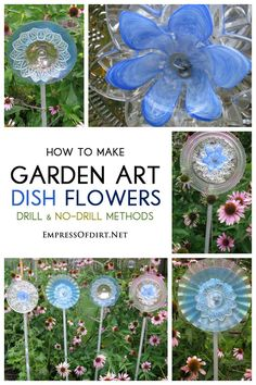 How to make garden art dish flowers using both drill and no-drill methods