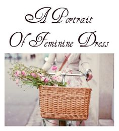 A Portrait of Feminine Dress ~ From Church to Wedding