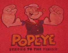 POPEYE - STRONG TO THE FINISH - AWESOME TEE