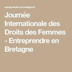 Journée Internationale des Droits des Femmes - Entreprendre en Bretagne