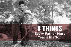 8 Things Every Father Should Teach His Son #relationships