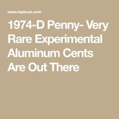 1974-D Penny- Very Rare Experimental Aluminum Cents Are Out There Penny Values, Coin Collecting, Machine Learning, Coins, Rooms