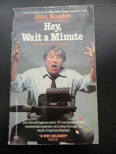 Hey,Wait a Minute (I Wrote a Book!) By John Madden w/ Dave Anderson Paperback B1