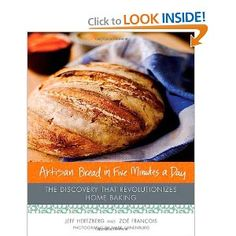 Artisan Bread in 5 Minutes a Day- BEST bread book!!