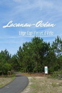 Lacanau-Océan à Lège Cap Ferret : balade en vélo d'environ 40 km dans la forêt des Landes, en Gironde !