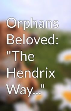 "Read ""Orphans Beloved: ""The Hendrix Way..."""" #wattpad #romance"