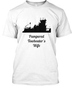 Pampered Towboater's Wife!!