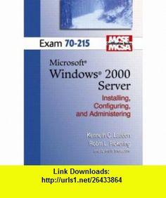 MCSE Windows 2000 Server 70-215 (Laudon Mcse/Mcsa Certification Series) (9780131422117) Kenneth C. Laudon , ISBN-10: 0131422111  , ISBN-13: 978-0131422117 ,  , tutorials , pdf , ebook , torrent , downloads , rapidshare , filesonic , hotfile , megaupload , fileserve