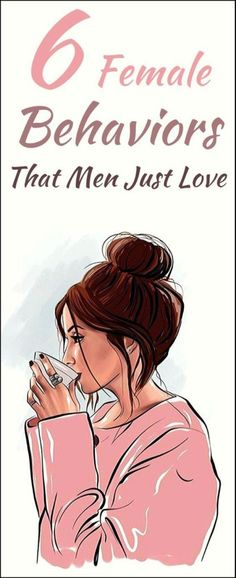 6 FEMALE BEHAVIORS THAT MEN JUST LOVE (#5 WILL BLOW YOUR MIND!)
