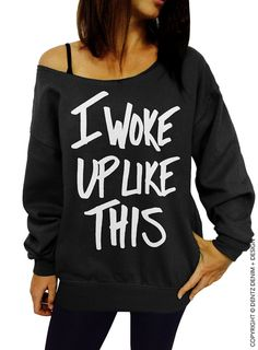 """Use coupon code """"pinterest"""" I Woke Up Like This Sweatshirt - Black with White Slouchy Oversized Sweatshirt by DentzDenim"""