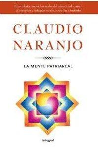 La Mente Patriarcal, Claudio Naranjo.  Sat - Organizacion
