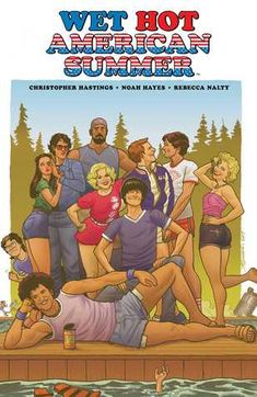 """Read """"Wet Hot American Summer Original Graphic Novel"""" by Christopher Hastings available from Rakuten Kobo. It's time to shut up and return to Camp Firewood in the first-ever, all-new original graphic novel for the beloved, cult. Any Book, This Book, Boom Studios, Journey's End, Maximum Ride, Hollywood, Summer Aesthetic, Catching Fire, Studio S"""