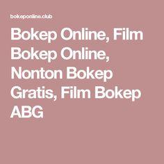 Bokep Online, Film Bokep Online, Nonton Bokep Gratis, Film Bokep ABG