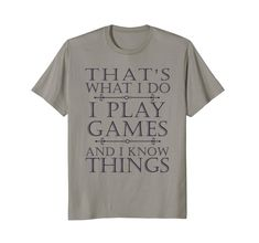 857b174ead66 That s What I Do Game T-Shirt Funny Video Games Gift Top Tee