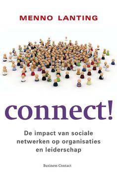 Connect! – Menno Lanting  Een uitstekende verhandeling over de impact van sociale netwerken op organisaties en leiderschap.