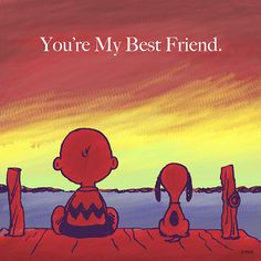 You're my best friend. / Charlie Brown and Snoopy Peanuts Cartoon, Peanuts Snoopy, Snoopy Love, Snoopy And Woodstock, Peanuts Characters, Snoopy Quotes, Charlie Brown And Snoopy, Real Friends, My Guy