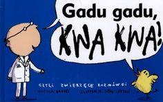 """Książka """"Gadu Gadu Kwa Kwa! czyli zwierzęce rozmówki"""" Wydawnictwo Dwie Siostry"""