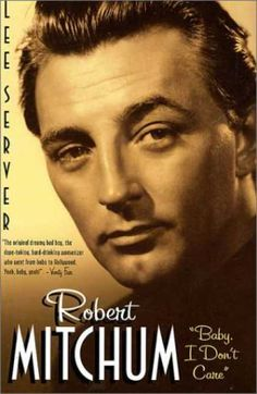 "Books About Parenting - Robert Mitchum: ""Baby I Don't Care"""