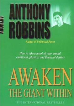 """""""Awaken the Giant within: How to Take Immediate Control of Your Mental, Emotional, Physical and Financial Life"""" Anthony Robbins Self Development Books, Personal Development, Highly Effective People, Step Program, Human Nature, Book Reader, Tony Robbins, Book Recommendations, Reading Lists"""
