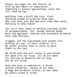 Next, Please by Philip Larkin (1922-1985). http://annabelchaffer.com/
