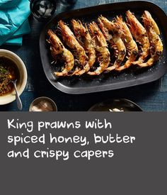 King prawns with spiced honey, butter and crispy capers King Prawn Recipes, Pickle Relish, Honey Butter, In The Flesh, Meat Recipes, Barbecue, Stove, Sausage, Spices