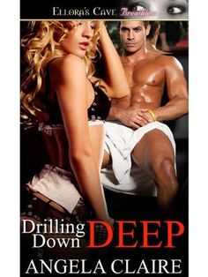 Review: Drilling Down Deep by Angela Claire 4 Stars!