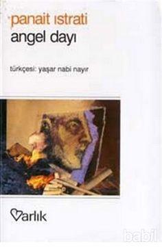 angel dayı - panait istrati Roman, Literature, Angel, Baseball Cards, Day, Books, Literatura, Libros, Book