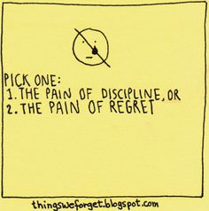 Things We Forget: The pain of discipline, or the pain of regret? This Is Us Quotes, Quotes To Live By, Good To Know, Feel Good, Pick One, Daily Quotes, Regrets, Poems, Forget