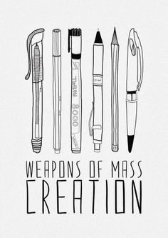 Funny pictures about Weapons of mass creation. Oh, and cool pics about Weapons of mass creation. Also, Weapons of mass creation. Writing Quotes, Writing Tips, Writing Prompts, Art Quotes, Writing Humor, Writing Station, Start Writing, Essay Writing, Grammar Quotes