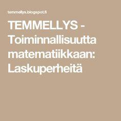 TEMMELLYS - Toiminnallisuutta matematiikkaan: Laskuperheitä Primary Education, Math, Count, Peda, School, Math Resources, Elementary Education, Early Education, Primary Teaching