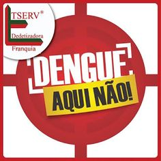 BLOG DOS INSETOS - ASSOCIAÇÃO BRASILEIRA DE FRANCHISING: DENGUE AQUI NÃO!