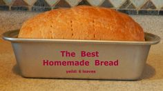The Best Homemade Bread Recipe and Tutorial