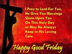 Good Friday is called Blessed Friday, to get good friday messages good Friday wishes messages good Friday greetings messages, good Friday quotes, funny good friday quotes and wishes SMS or good friday sms 2018 visit our site. Bad Friday, Holy Friday, Happy Good Friday, Good Morning Friday, Blessed Friday, Holy Saturday, Sunday, Good Friday Message, Friday Messages