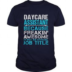 DAYCARE ASSISTANT T Shirts, Hoodies, Sweatshirts. GET ONE ==> https://www.sunfrog.com/LifeStyle/DAYCARE-ASSISTANT-110103264-Navy-Blue-Guys.html?41382