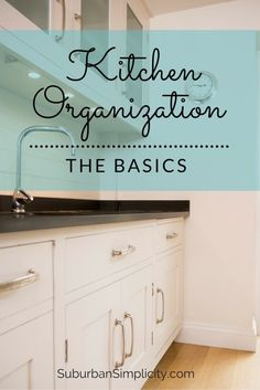 Kitchen Organization - basic tips on how to organize your kitchen the most efficient way | Home Organization