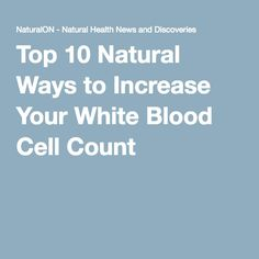 Natural Ways To Increase White Blood Cells