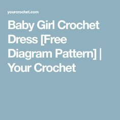 Baby Girl Crochet Dress [Free Diagram Pattern] | Your Crochet