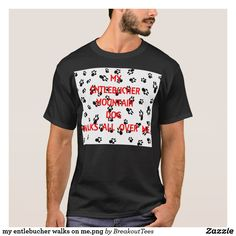 my entlebucher walks on me.png T-Shirt