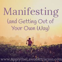 Manifesting (and Getting Out of Your Own Way) - Apply the Law of Attraction