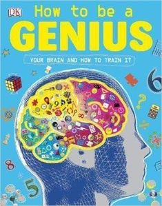 Booktopia has How to Be a Genius by DK Publishing. Buy a discounted Paperback of How to Be a Genius online from Australia's leading online bookstore. Nonfiction Books For Kids, Einstein, Dk Books, Math Genius, Dk Publishing, Train Activities, Black Authors, Love Facts, Train Your Brain