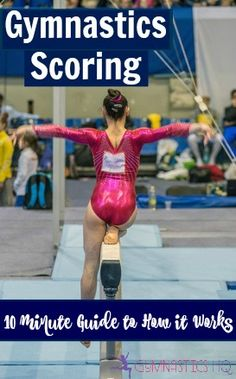 Gymnastics Scoring: 10 Minute Guide to How it Works