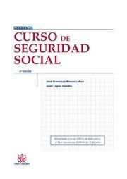 Curso de Seguridad Social / José Francisco Blasco Lahoz, Juan López Gandía Valencia : Tirant lo blanch, 2015