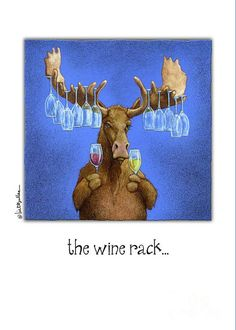 Greeting Card for Sale by Will Bullas. Our premium-stock greeting cards are x in size and can be personalized with a custom message on the inside of the card. All cards are available for worldwide shipping and include a money-back guarantee. Moose Pictures, Sheep Face, Wine Quotes, Wine Sayings, Wine Art, Wine Time, Animal Paintings, Fine Art America, Moose Art