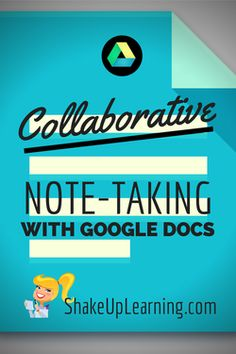 Collaborative Note-Taking With Google Docs | Shake Up Learning | www.shakeuplearning.com #elearning #collaboration #gafe #google