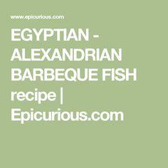 EGYPTIAN - ALEXANDRIAN BARBEQUE FISH recipe   Epicurious.com